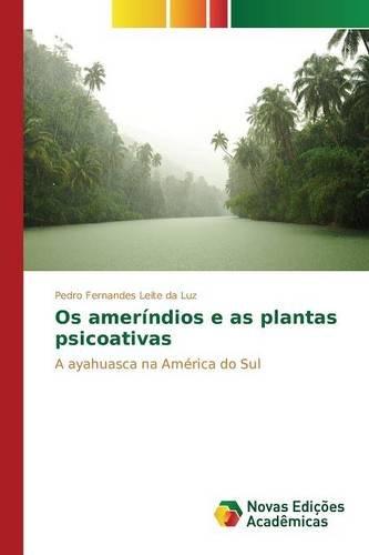 Download Os ameríndios e as plantas psicoativas (Portuguese Edition) pdf epub