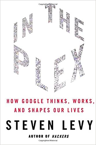 Como Descargar Torrente In The Plex: How Google Thinks, Works, And Shapes Our Lives Libro Patria PDF