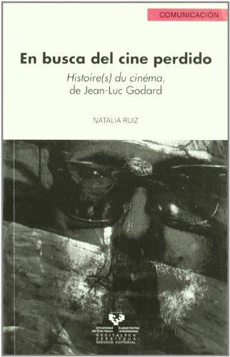 Descargar Libro En Busca Del Cine Perdido. Histoire Du Cinéma, De Jean-luc Godard Natalia Ruiz Martínez