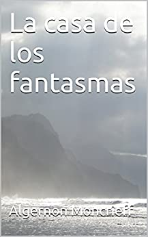 La casa de los fantasmas (Mystery Coast nº 1) (Spanish Edition) by