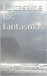 La casa de los fantasmas (Mystery Coast nº 1) (Spanish Edition)