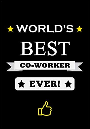World\'s Best Co-Worker Ever!: Appreciation Gift for Coworker ...