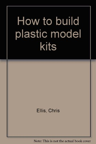 (How to build plastic model kits)
