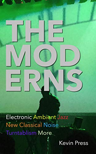 [B.e.s.t] The Moderns: Electronic Ambient New Classical Jazz Noise Turntablism More<br />P.D.F
