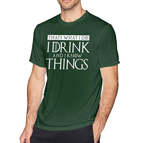 I Drink and I Know Things Men's T-Shirt Forest Green 5XL