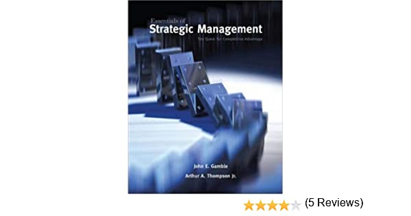 Amazon essentials of strategic management the quest for amazon essentials of strategic management the quest for competitive advantage 9780073530307 john gamble jr arthur thompson books fandeluxe Gallery