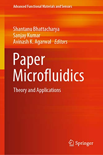 Paper Microfluidics: Theory and Applications (Advanced Functional Materials and Sensors)