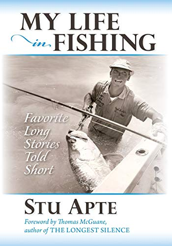 My Life in Fishing: Favorite Long Stories Told Short