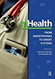 mHealth: From Smartphones to Smart Systems