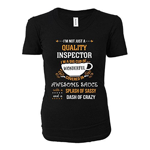 I'm Not Just A Quality Inspector Awesome Sassy Crazy - Ladies T-shirt