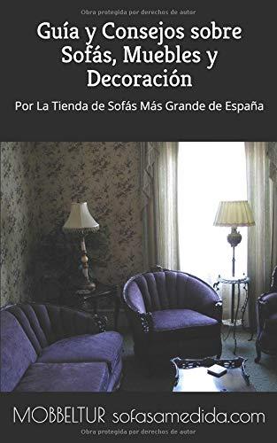... de España: Guía y Consejos sobre Sofás, Muebles, Colchones y Decoración (Spanish Edition): Noelia Díaz, Jorge Matía: 9781798627686: Amazon.com: Books