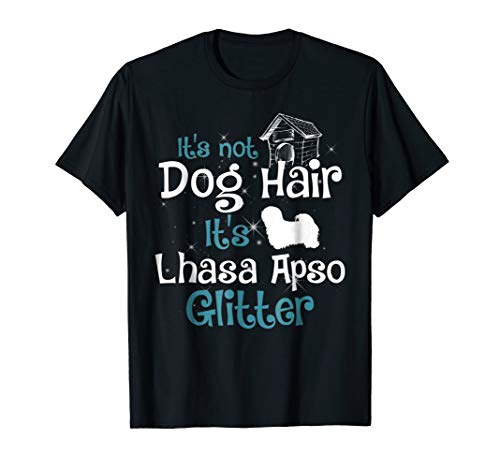 (It's Not Dog Hair It's Lhasa Apso Glitter)