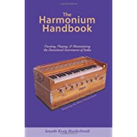 The Harmonium Handbook: Owning Playing and Maintaining the Devotional Instrument of India