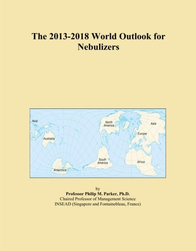 The 2013-2018 World Outlook for Nebulizers