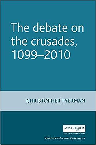 The Debate on the Crusades, 1099–2010