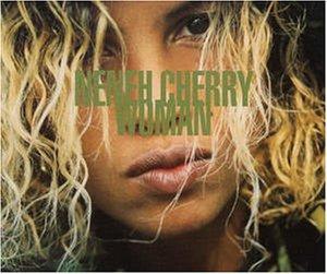 Neneh Cherry - Woman [cd 1] By Neneh Cherry - Zortam Music