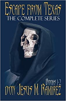 Book Escape from Texas, Books 1-2: The Complete Series by don Jesus M. Ramirez (2013-12-25)