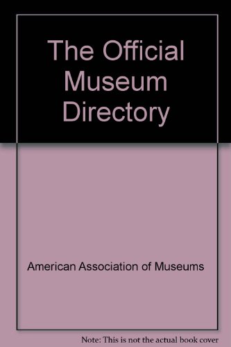 The Official Museum Directory The Official Museum Directory