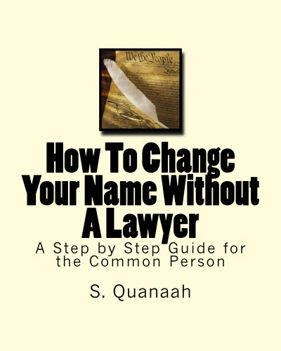 How To Change Your Name Without A Lawyer: A Step by Step Guide for the Common Person