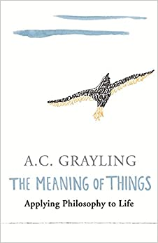 Book The Meaning of Things: Applying Philosophy to life