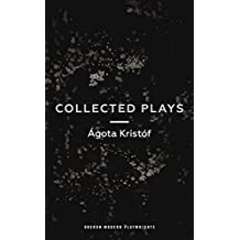 Ágóta Kristóf: Collected Plays