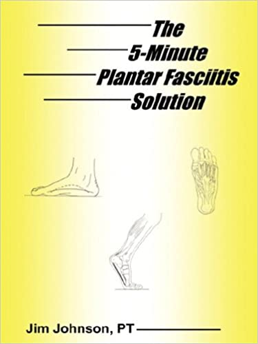ac3dced93e The 5-Minute Plantar Fasciitis Solution: Jim Johnson: 8601404400476:  Amazon.com: Books