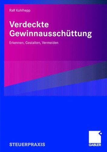 Verdeckte Gewinnausschüttung: Erkennen, Gestalten, Vermeiden Taschenbuch – 13. März 2008 Ralf Kohlhepp Gabler Verlag 3834905674 Steuern
