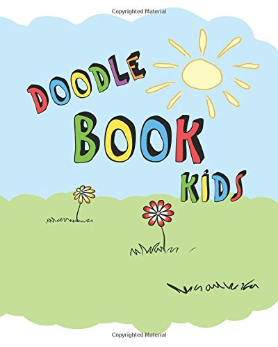 Doodle Book Kids: Blank Journals To Write In, Doodle In, Draw In Or Sketch In, 8