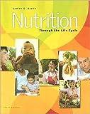 img - for J.E. Brown J.Isaacs N.Wooldridge B.Krinke M. Murtaugh's Nutrition Through 3rd (Third) edition(Nutrition Through the Life Cycle [Paperback])(2007) book / textbook / text book