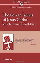 The Power Tactics of Jesus Christ: and other essays