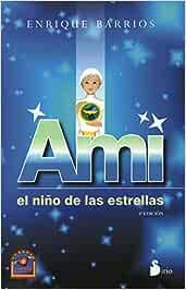 Ami el niño de las estrellas (2012): Amazon.es: BARRIOS