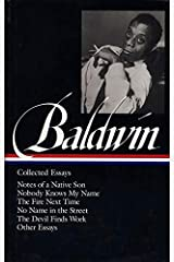 James Baldwin : Collected Essays : Notes of a Native Son / Nobody Knows My Name / The Fire Next Time / No Name in the Street / The Devil Finds Work / Other Essays (Library of America) Hardcover