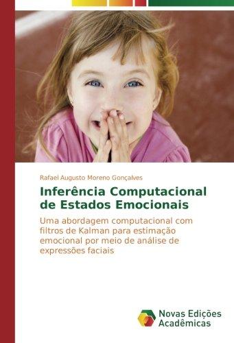 Inferencia Computacional de Estados Emocionais: Uma abordagem computacional com filtros de Kalman para estimacão emocional por meio de analise de expressões fac