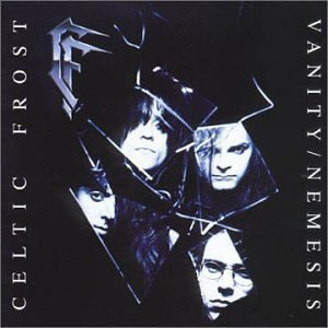 Celtic Frost - Vanity Nemesis - Zortam Music