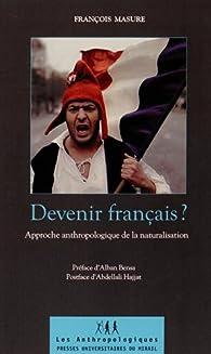 Devenir français ? : Approche anthropologique de la naturalisation par François Masure