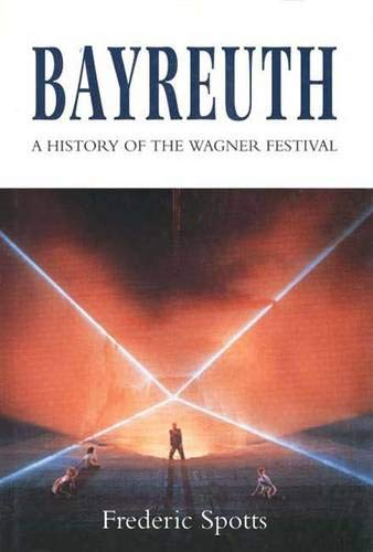 Heritage Music Festivals - Bayreuth: A History of the Wagner Festival