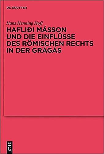 Book Haflioi Masson Und Die Einflusse Des Romischen Rechts in Der Gragas (Reallexikon Der Germanischen Altertumskunde - Erg Nzungsb Nd)