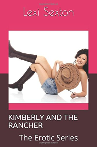 KIMBERLY AND THE RANCHER: The Erotic Series