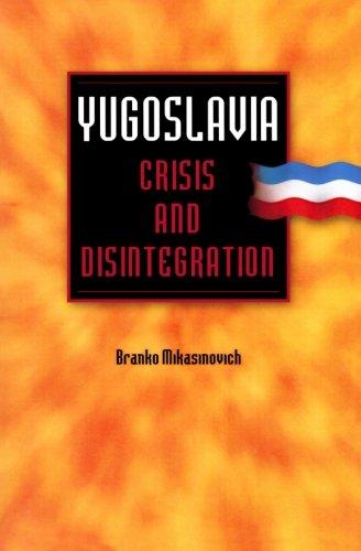 Read Online Yugoslavia: Crisis and Disintegration PDF