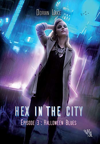 Hex in the City, Épisode 3: Halloween Blues (French Edition)]()