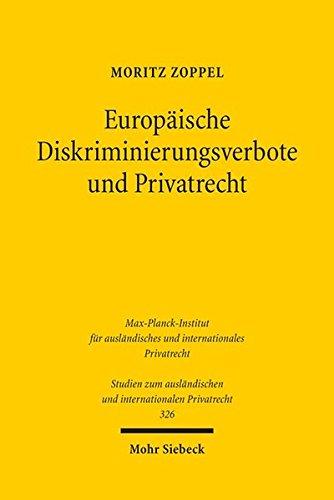 europische-diskriminierungsverbote-und-privatrecht-unionsrechtliche-vorgaben-und-sanktionen-studien-zum-auslndischen-und-internationalen-privatrecht