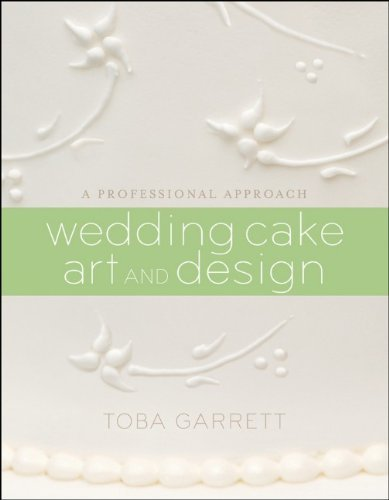 Wedding Cake Art and Design A Professional Approach by Garrett, Toba M. [Wiley,2010] (Hardcover)