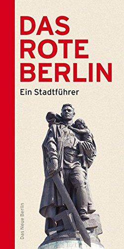 Das rote Berlin: Ein Stadtführer