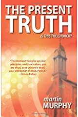 The Present Truth: Thoughts of a Musing Christian Paperback