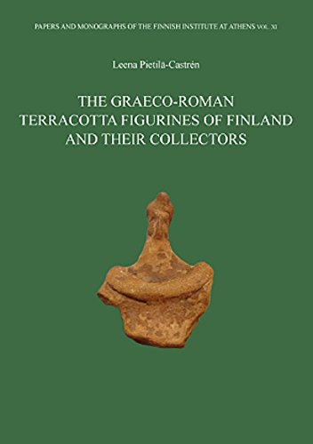 The Graeco-roman Terracotta Figurines of Finland and Their Collectors