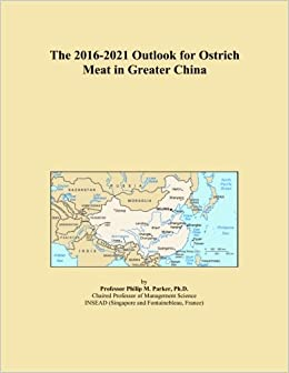 The 2016-2021 Outlook for Ostrich Meat in Greater China