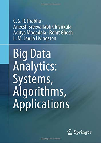 Big Data Analytics: Systems, Algorithms, Applications