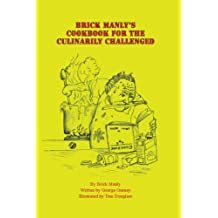 Brick Manly's cookbook for the culinarily challenged