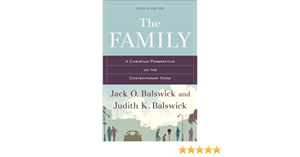 The family a christian perspective on the contemporary home ebook the family a christian perspective on the contemporary home ebook jack o balswick judith k balswick amazon kindle store fandeluxe Choice Image
