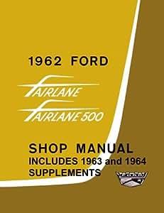 1962 1963 1964 FORD FAIRLANE Shop Service Repair Manual